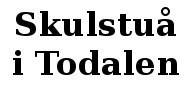 Skulstuå i Todalen