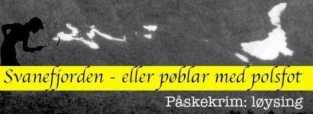 LØYSING: Svanefjorden – eller pøblar med polsfot